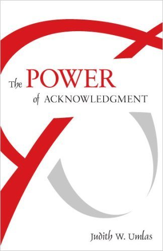 The Power of Acknowledgment with Judith Umlas @ Rockland Jewish Community Campus | West Nyack | New York | United States